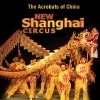 The Acrobats of China - New Shanghai Circus