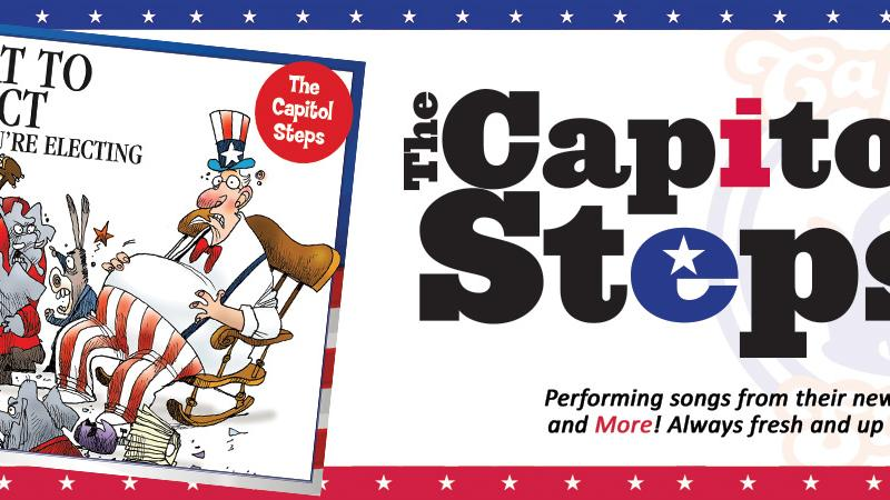 The Capitol Steps Return With New Political Comedy!