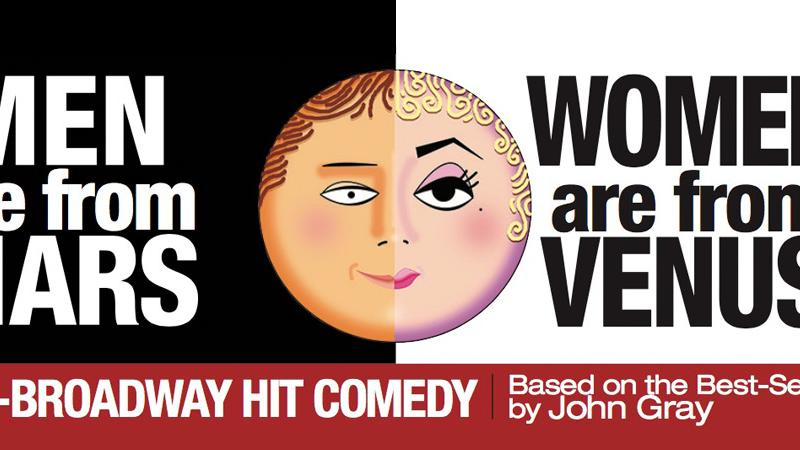 FSCJ Artist Series Presents Men are from Mars/Women are from Venus on January 12-14, 2017!