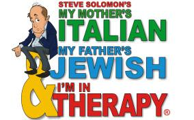 FSCJ Artist Series Presents My Mother's Italian, My Father's Jewish & I'm In Therapy October 14-15!