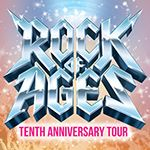 The ROCK OF AGES Tenth Anniversary Tour